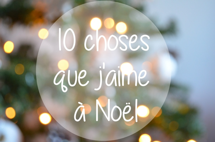 10 choses que j'aime à Noel