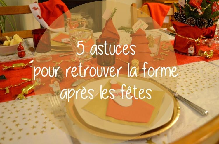 5 astuces pour retrouver la forme après les fêtes