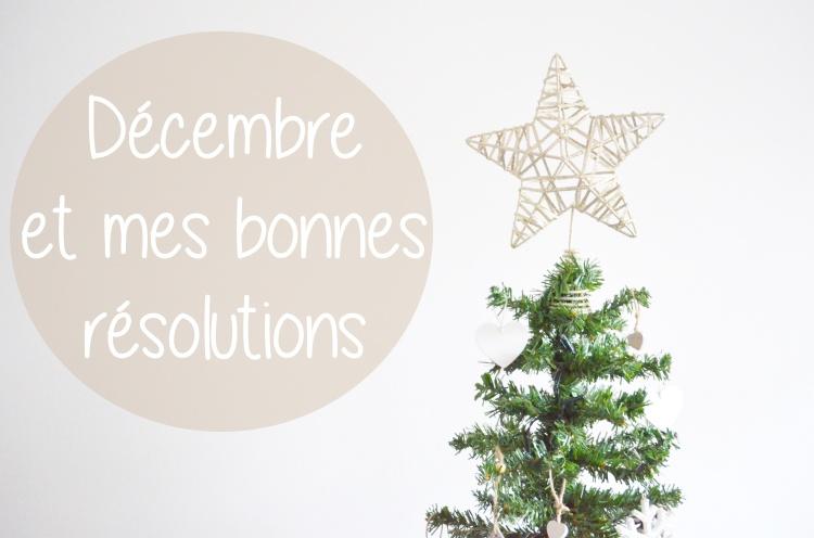 Décembre et mes bonnes résolutions