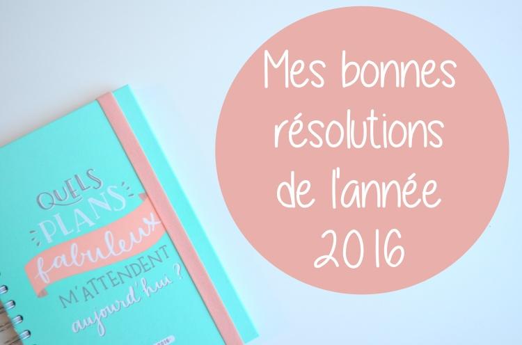 Mes bonnes résolutions de 2016
