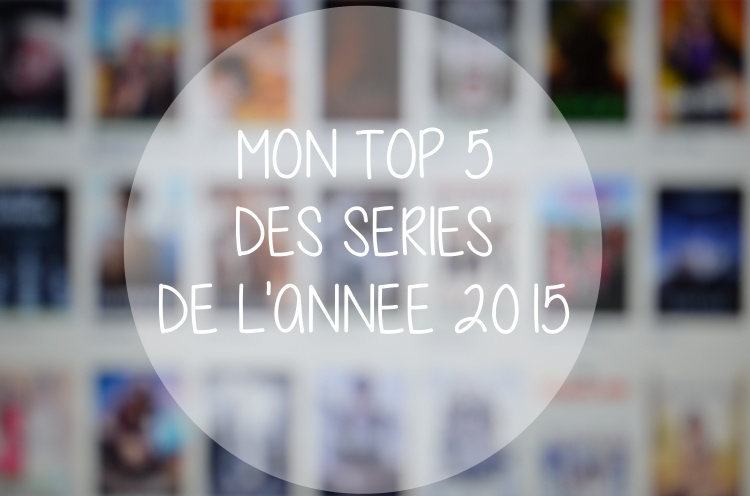 top 5 séries 2015