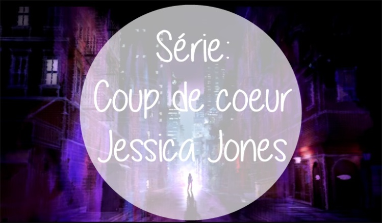 Coup de coeur jessica jones