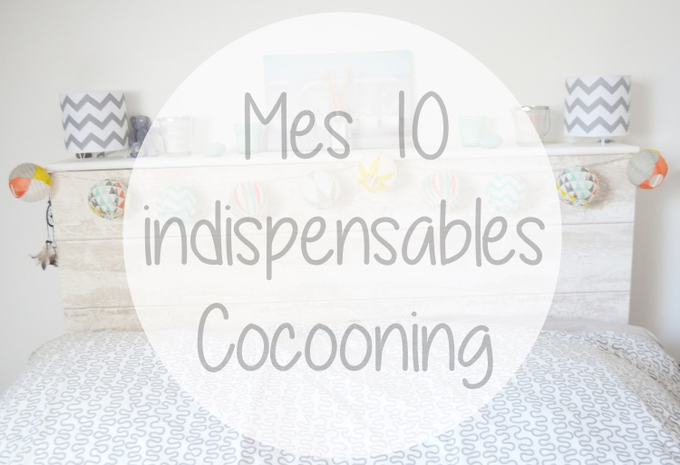 Mes 10 indispensables cocooning.JPG