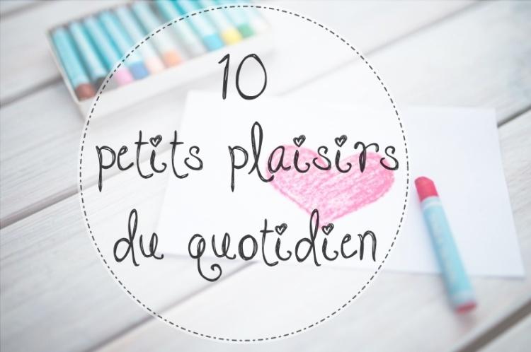 10 plaisirs quotidien