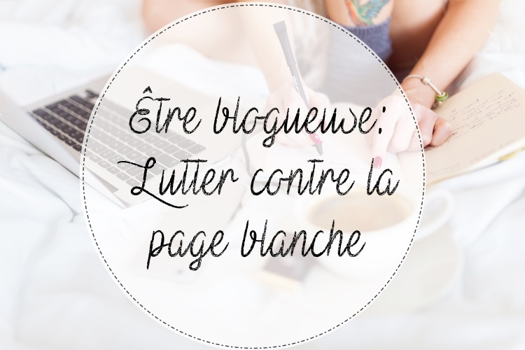 être blogueuse - lutter contre la page blanche.jpg