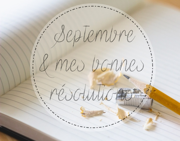 septembre-résolutions-www.makemyutopia.com.jpg