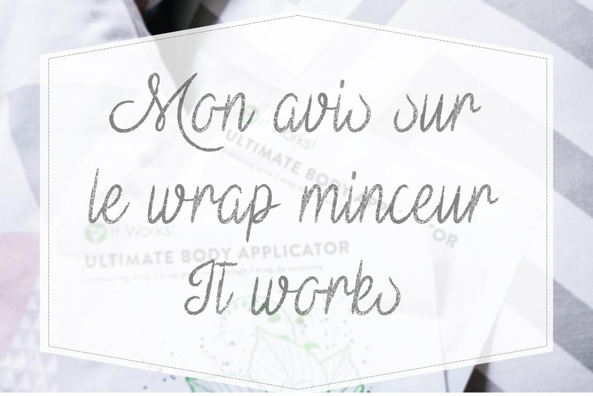 Mon avis sur le wrap minceur It works