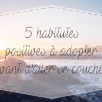 5 habitudes positives à adopter avant d'aller se coucher