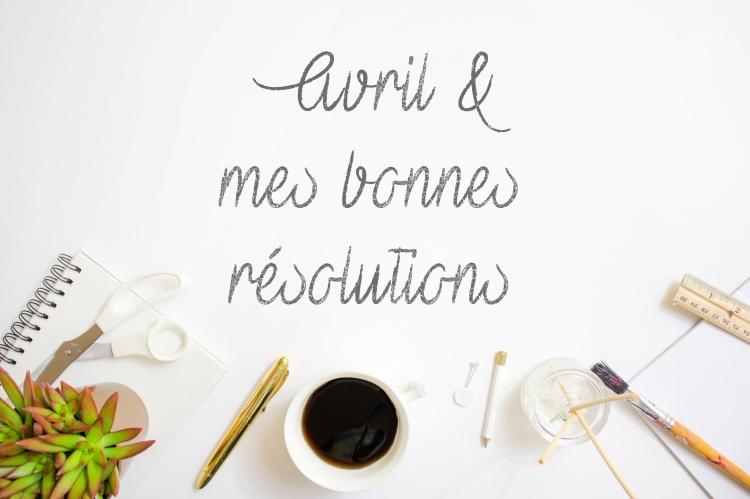 Avril bonnes résolutions