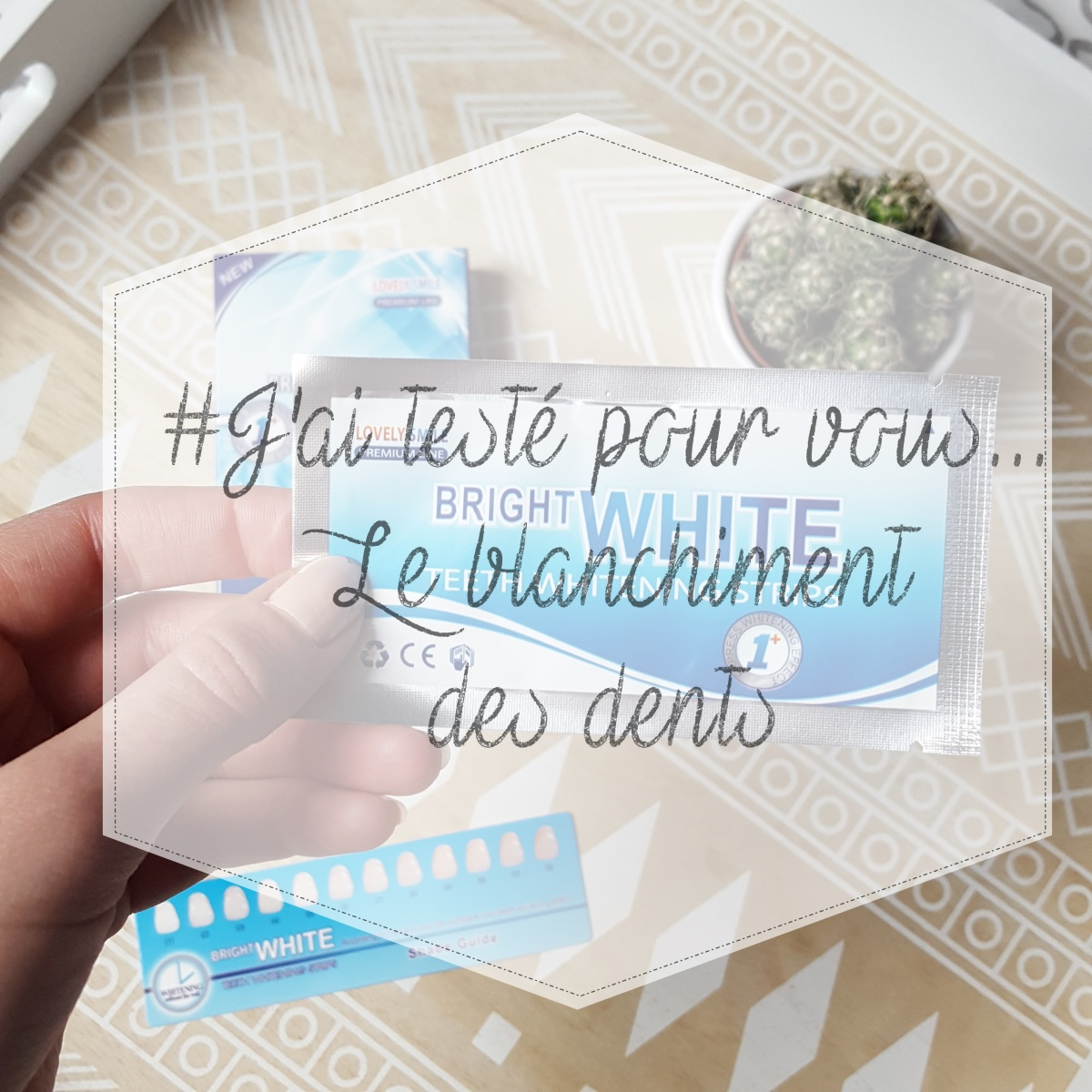#J'ai testé pour vous... Le blanchiment des dents