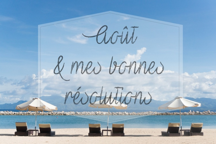août résolutions