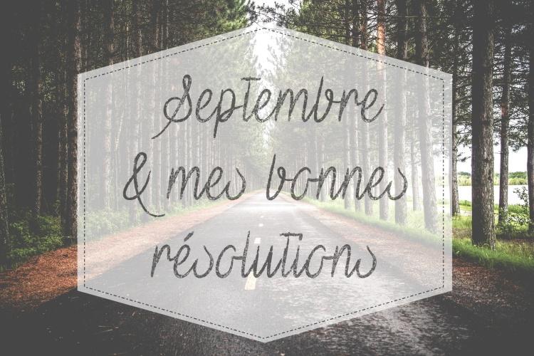 résolutions septembre