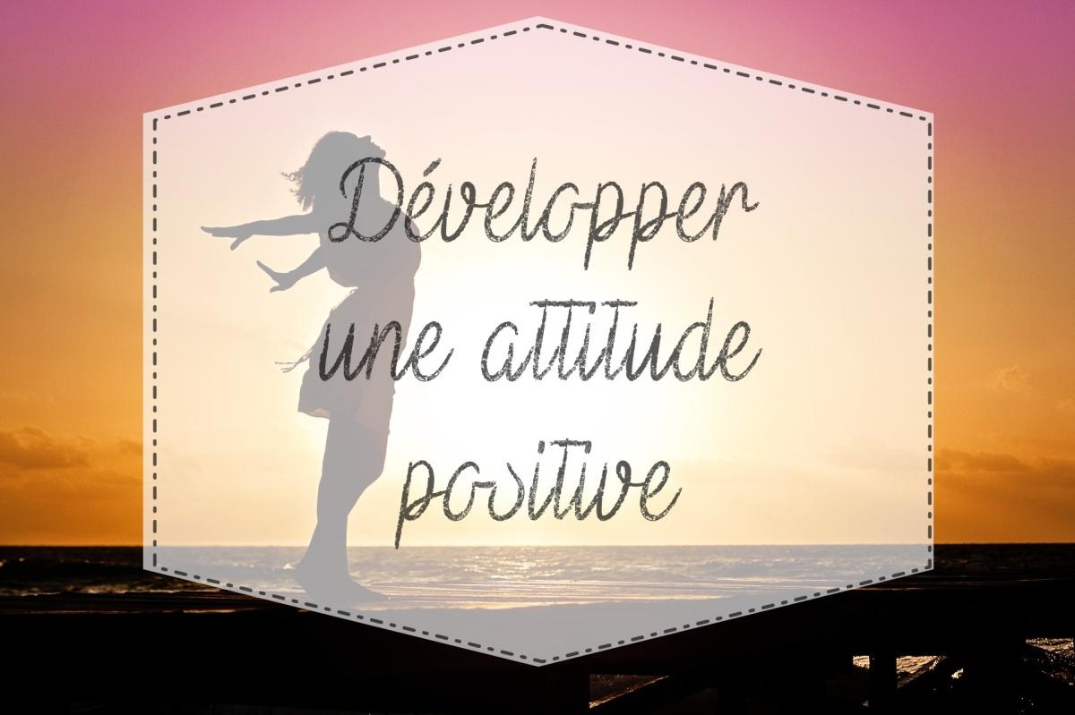 Développer une attitude positive
