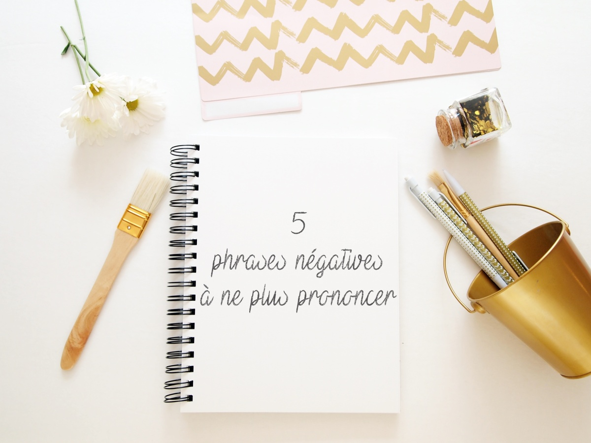 5 phrases négatives à ne plus prononcer