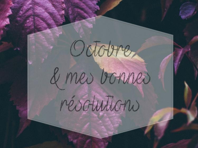 résolutions objectifs octobre