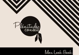 Look book Plénitude conseil
