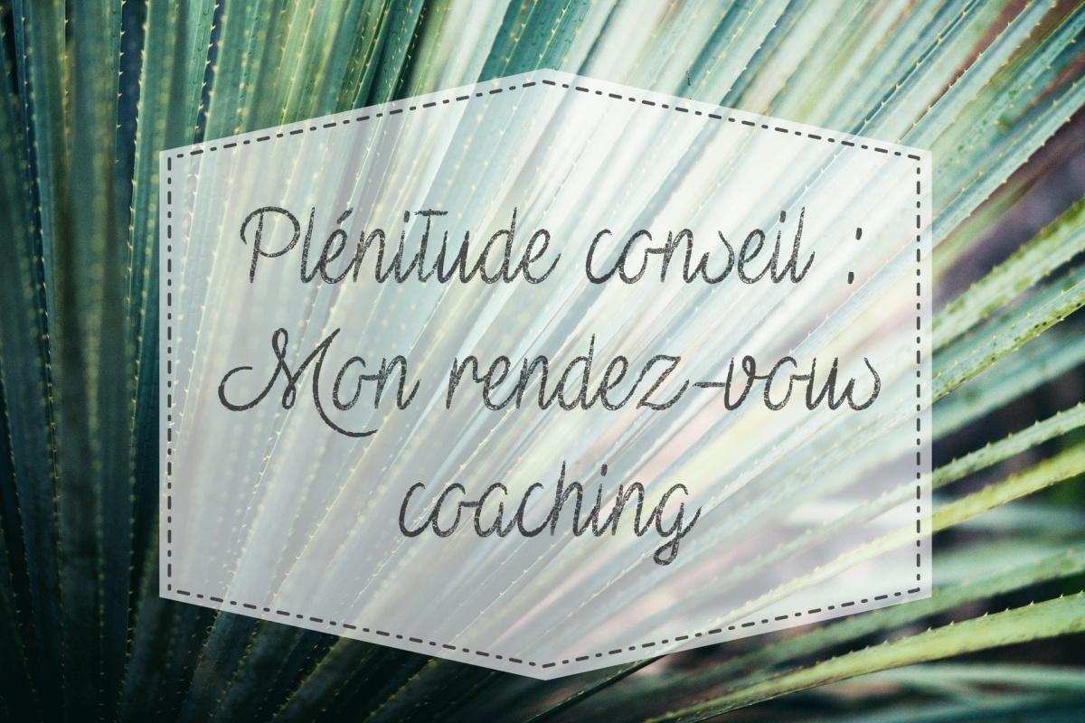 #Plénitude conseil : Mon rendez-vous coaching