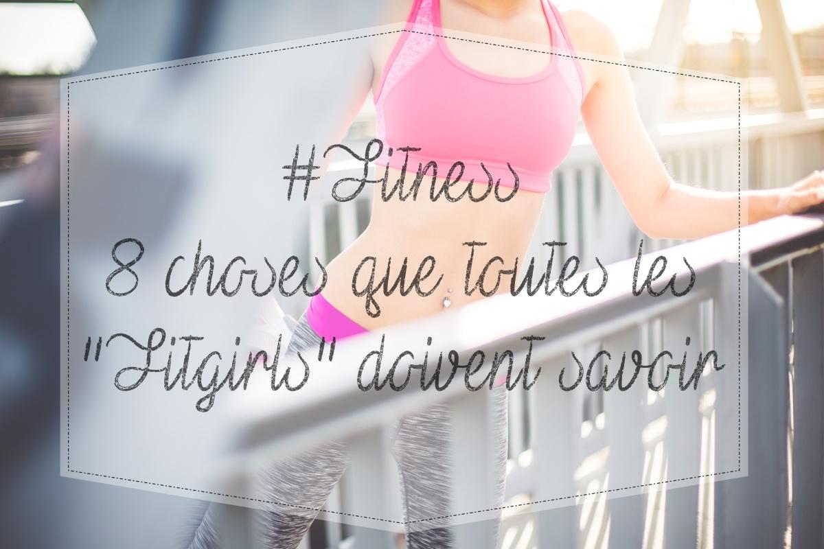#Fitness: 8 choses que toutes les #Fitgirl doivent savoir