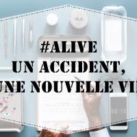#ALIVE : Un accident, une nouvelle vie - Un an plus tard