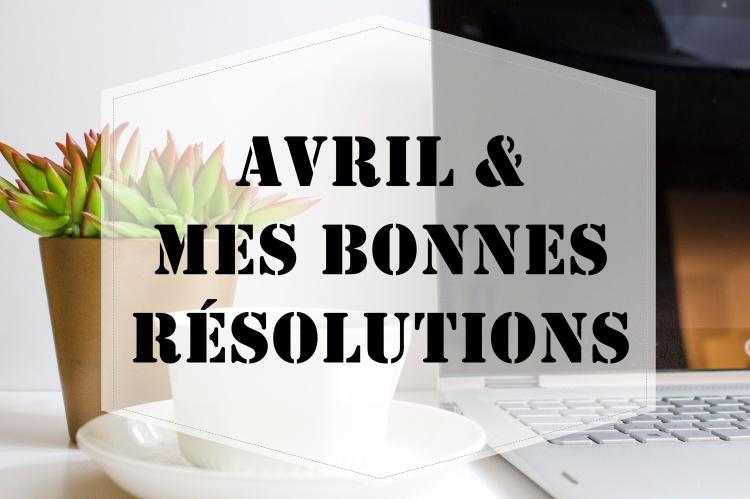 résolutions avril makemyutopia