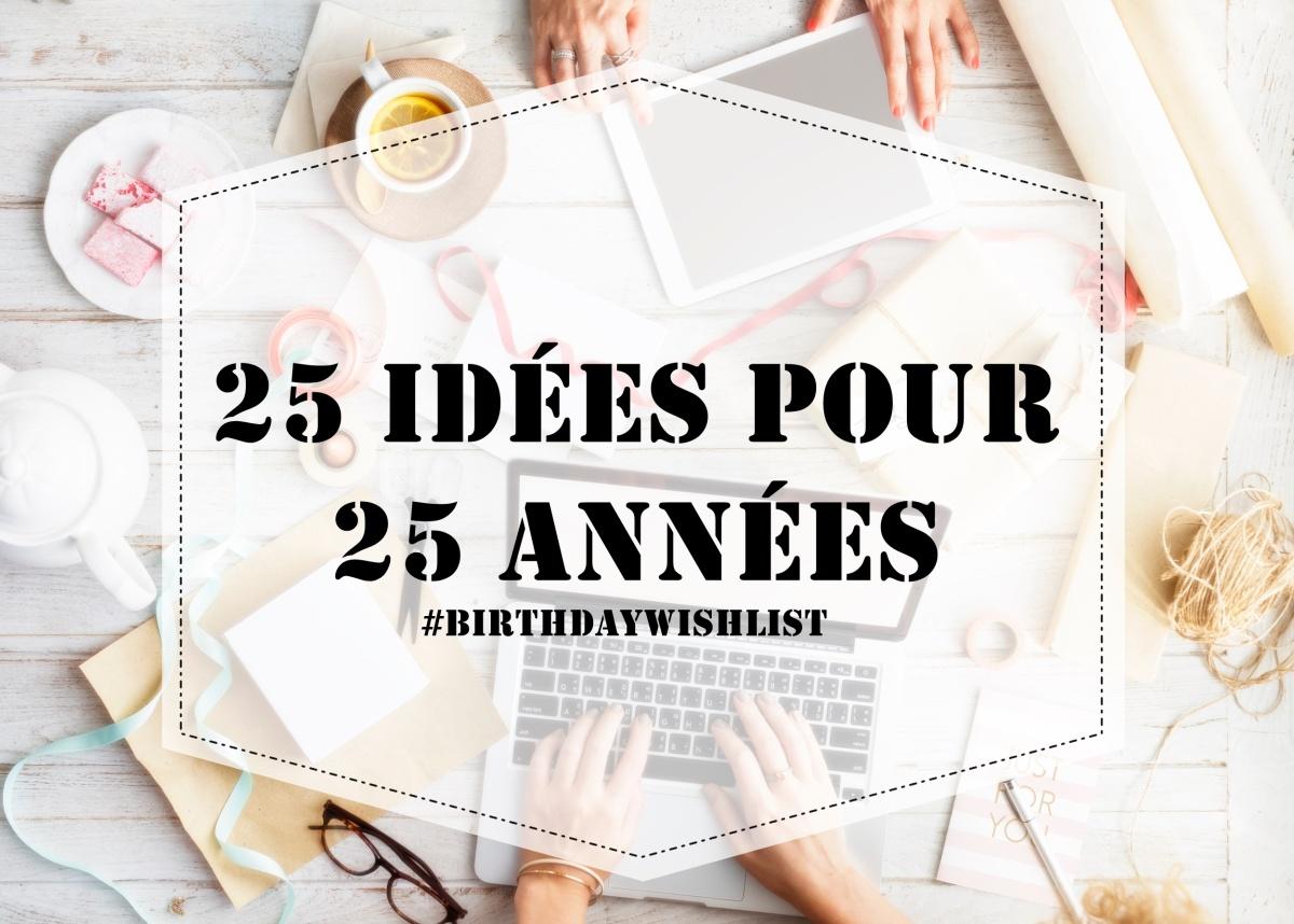 25 idées pour... 25 années