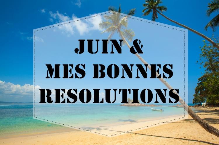 Résolutions Juin makemyutopia