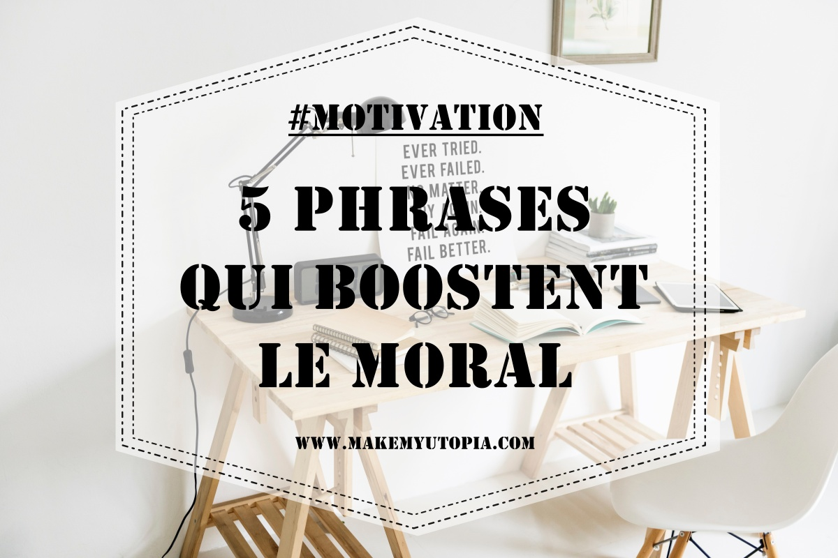#MOTIVATION : 5 phrases qui boostent le moral