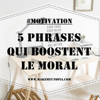 #MOTIVATION : 5 phrases qui boostent le moral #7