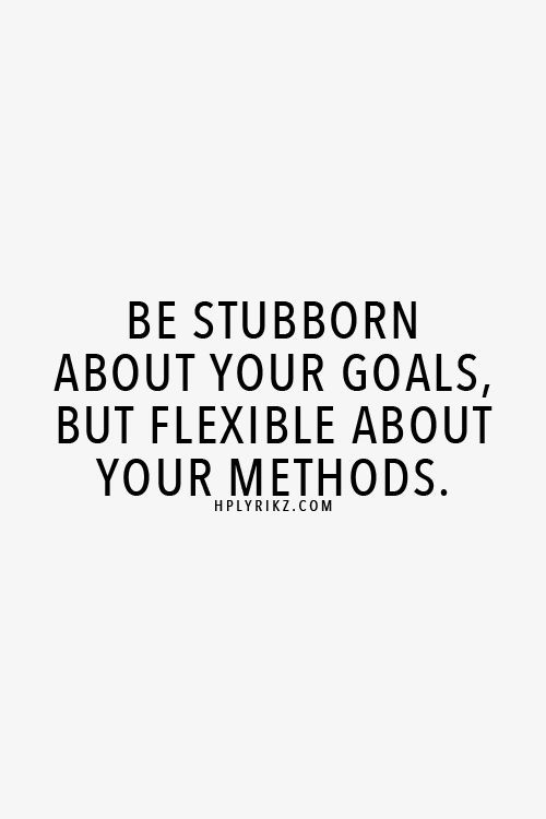 be stubborn about your goals.jpg