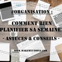 #Organisation : Comment bien planifier sa semaine? - Astuces & conseils -