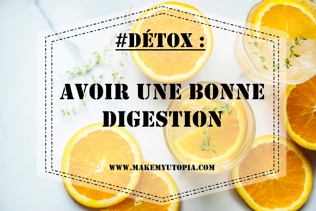 #Détox : Avoir une bonne digestion