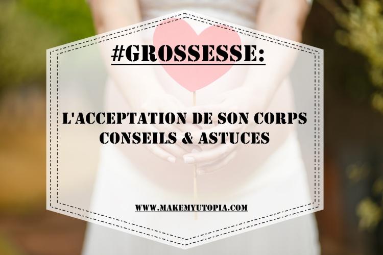 Grossesse L Acceptation De Son Corps Conseils Astuces