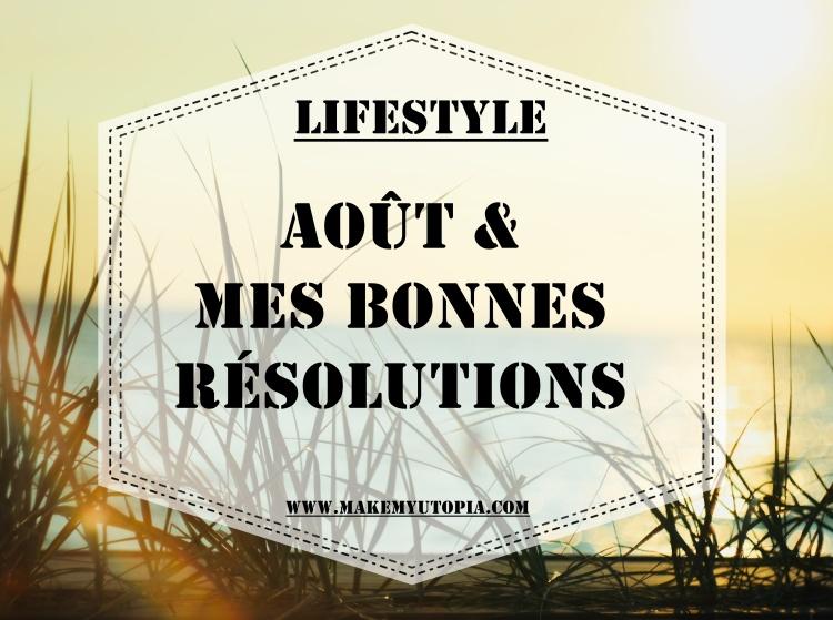 Lifestyle - Aout résolution - www.makemyutopia.com