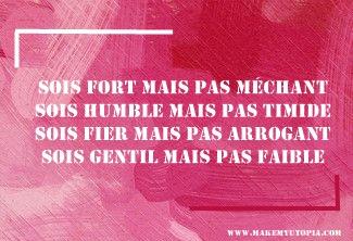Citations - Motivation - fort méchant humble timide fier arrogant gentil faible - www.makemyutopia.com