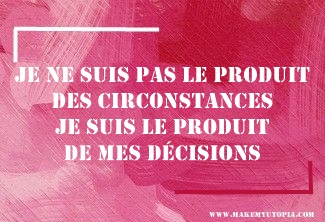 Citations - Motivation produit circonstance décision - www.makemyutopia.com