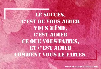 Citations - Motivation succès aimer - www.makemyutopia.com