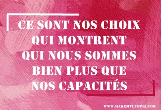 Citations - Motivation - choix capacités - www.makemyutopia.com