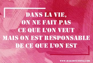 Citations - Motivation - faire responsable - www.makemyutopia.com