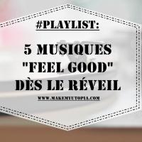 """#PLAYLIST : 5 musiques """"Feel good"""" dès le réveil"""