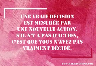 Citations - Motivation décision - www.makemyutopia.com