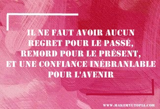 Citations - Motivation regret remord confiance - www.makemyutopia.com