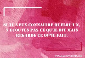 Citations - Motivation connaitre écouter regarder - www.makemyutopia