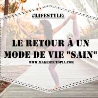 """#LIFESTYLE : Le retour à un mode de vie """"sain"""""""