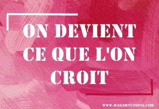 Citations - Motivation croire- www.makemyutopia.com