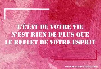 Citations - Motivation état vie reflet - www.makemyutopia.com