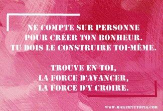 Citations - Motivation - bonheur force - www.makemyutopia.com