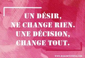 Citations - Motivation - désir décision - www.makemyutopia.com