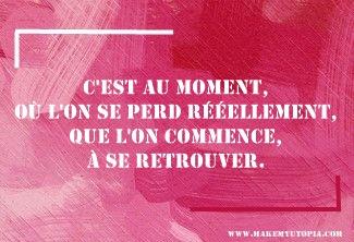 Citations - Motivation - moment perte retrouver - www.makemyutopia.com