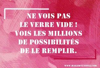 Citations - Motivation - verre possibilités - www.makemyutopia.com