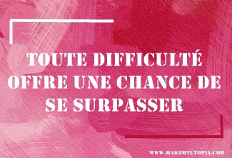 Novembre Citations - Motivation - DIFFICULTE CHANCE - www.makemyutopia.com